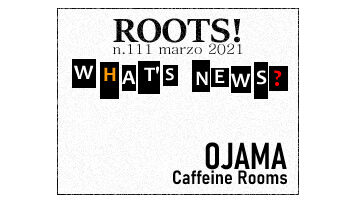 Roots! n.111 marzo 2021