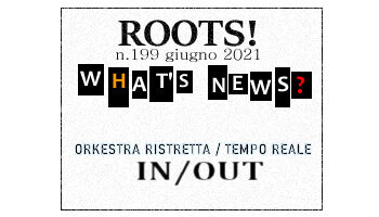 Roots! n.199 giugno 2021