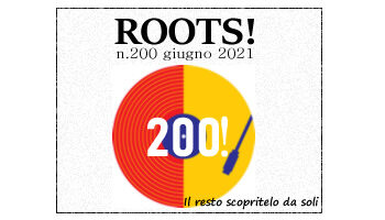 Roots! n.200 giugno 2021
