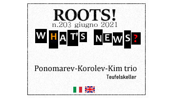Roots! n.203 giugno 2021