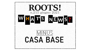 Roots! n.215 giugno 2021