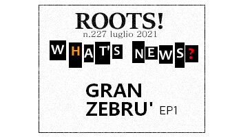 Roots! n.227 luglio 2021