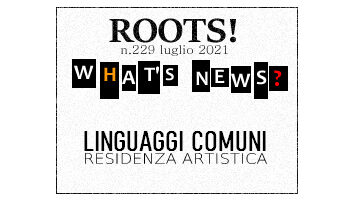 Roots! n.229 luglio 2021