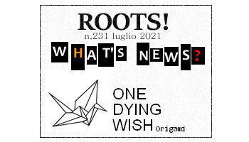 Roots! n.231 luglio 2021