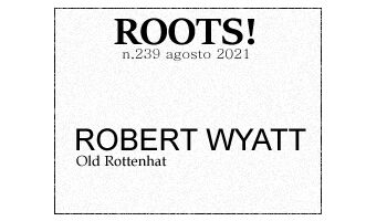 Roots! n.239 agosto 2021