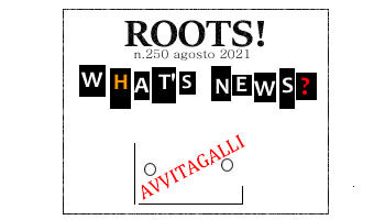 Roots! n.250 agosto 2021