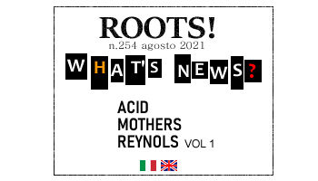 Roots! n.254 agosto 2021
