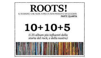 Roots! Il Numero Che Non Avreste Mai Pensato Di Leggere (parte quarta) settembre 2021