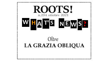 Roots! n.294 ottobre 2021